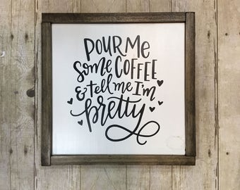 Pour me some coffee and tell me I'm pretty - framed sign - wood sign - wall decor - hand painted - gallery wall - Lettered by Stephanie