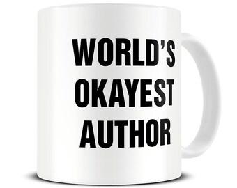 World's Okayest Author Coffee Mug - Literary Gifts - Gift for Author - Author Mug - MG594