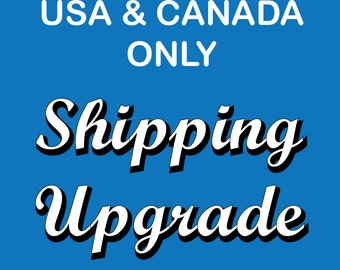 Shipping Upgrade for USA and Canada Only. Faster Shipping. Quick Delivery. Rush Order.
