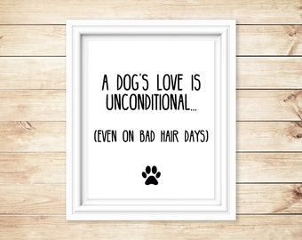 A Dog's Love Is Unconditional... (Even On Bad Hair Days)