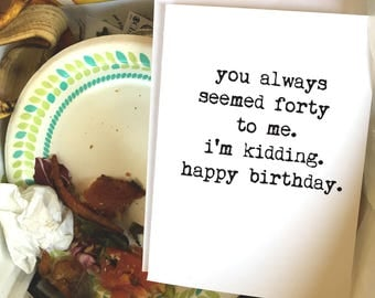 Greeting Cards, Funny Birthday Card, Wholesale, Friend Card, Sarcastic Birthday Card, Card for Him, Card for Her, Forty, Old Birthday