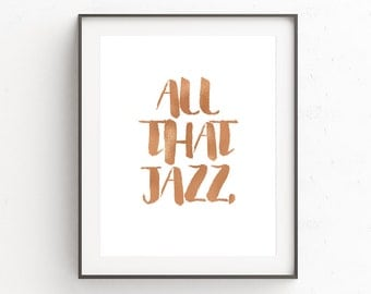 Printable Gold Quote, Gold Foil Prints, Gold Printable Quote, Rose Gold Print, Rose Gold Printable, Gold Foil Typography, All That Jazz