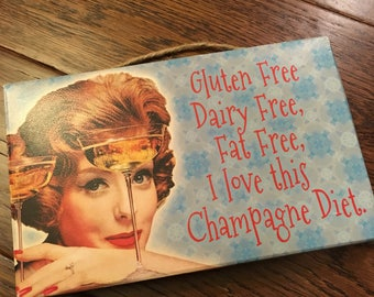 Gluten Free Dairy Free Fat Free I Love this Champagne Diet Hanging Canvas Precious Prints