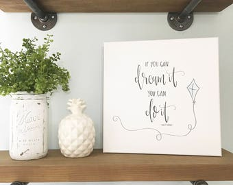 If You Can Dream It, You Can Do It - Canvas