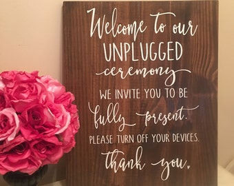 Welcome to our Unplugged Ceremony Sign, Unplugged wedding Sign, Rustic Wood Wedding Sign, hand painted, stained wood, Wedding Decor