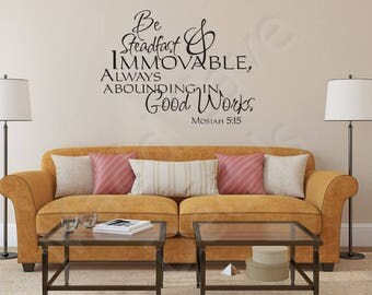 Be Steadfast & Immovable Mosiah 5:15 Christian Vinyl Wall Decal Quote Scripture