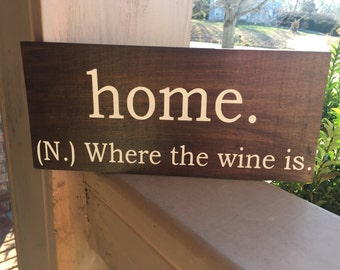 Home is where the wine is hand  painted wood sign.