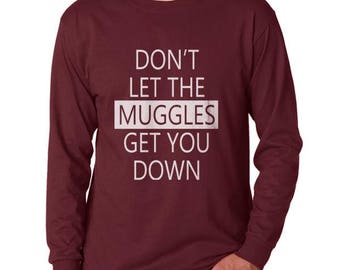 Don't let the muggles get you down on Longsleeve MEN tee