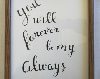 You Will Forever Be My Always Painted Quote
