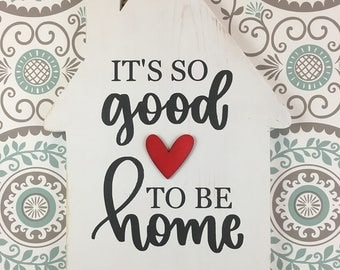 It's so good to be home hand lettered house