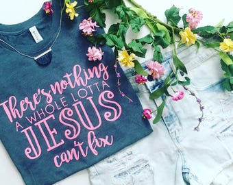 Whole LOTTA Jesus tee,Spring,slate blue tee,pink and blue tee,soft tee,spring tee,boyfriend tee,nothing Jesus can't fix tee,saved by grace