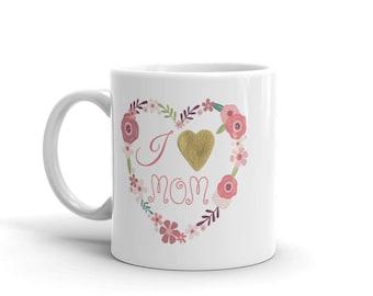 Funny 11 oz Coffee Mug:  I Love Mom