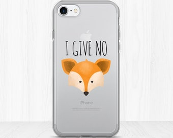 I Give No Fox - Clear iPhone Case - Funny Saying Phone Case Pun Vulgar Swearing I Give No Fucks No Fucks Given No Fox Given Puns Curse Words