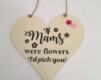 If Mams Were Flowers Hanging Heart Plaque, Perfect Gift