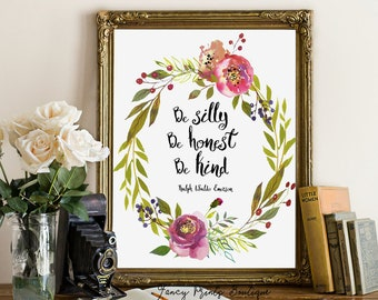Be silly be honest be kind Ralph Waldo Emerson inspirational quote printable wall art, motivational, Emerson printable quote decor Print