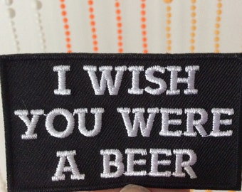 "Vintage ""I Wish You Were A Beer"" Patch"