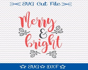 Merry and Bright Christmas SVG File, SVG for Silhouette, Xmas SVG, Happy Holidays