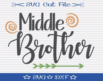 Middle Brother SVG File / SVG Cut File for Silhouette / Little Boy svg / Best Brother svg / New Baby svg / svg Brother