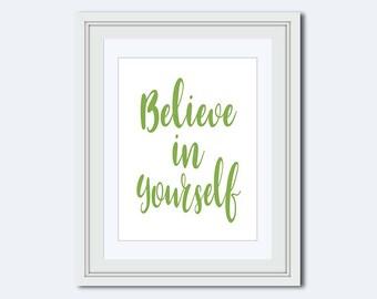 Believe in Yourself - greenery - believe print - printable women gift - Inspiration Wall Art - Wall Art Quote - Housewarming gift - wall art