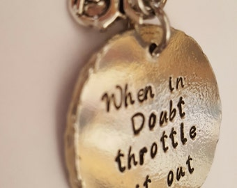 Motorcyclists Keyring // Gift for Him or Her // When in doubt throttle it out // Motorcycle Quote keyring
