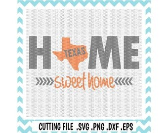 Texas Home Svg, Home Sweet Home Texas,Svg-Dxf-Eps-Png-Pdf Cutting File For Cricut, Silhouette Cameo & More.