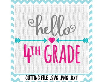 4th Grade SVG, Hello 4th Grade,  First Day of School, Svg-Dxf-Png-Fcm, Cut Files For Silhouette Cameo/ Cricut, Svg Download.