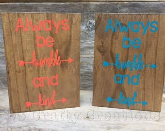 Always be humble and kind block - humble and kind decor - stay humble and kind - always be humble and kind decor-wood decor-wooden sign