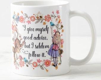 Alice in Wonderland, I give myself good advice but seldom follow it mug, gift mug with wonderland quote