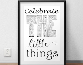 Celebrate The Little Things A4 print.