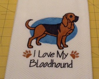 I Love My Bloodhound Embroidered Kitchen Hand Towel, Williams Sonoma All Purpose, 100% cotton Made in Turkey, XLarge