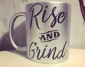Rise and Grind 110z Coffee mug - Funny Coffee Mug - Coffee Lover - Motivational Mug