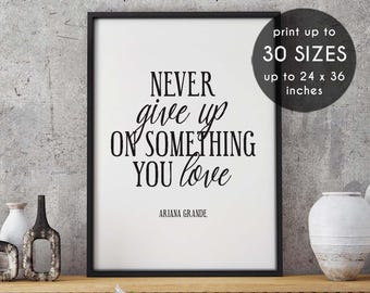 Ariana grande poster, Never give up, you love, ariana grande quote, print, song lyric art, focus album, song lyrics, ariana grande, quote,93