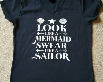 Look like a Mermaid...Swear like a Sailor shirt