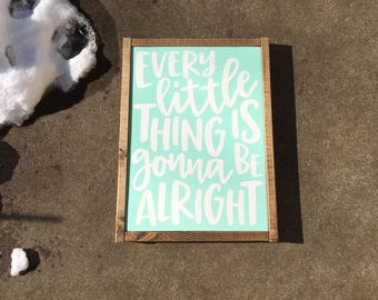 every little thing is gonna be alright sign.