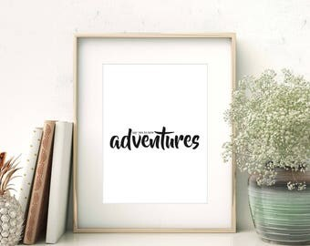 Say Yes To New Adventures Print, Wall Art, Say Yes To New Adventures Typography Print, Black and White Text, Instant Download
