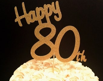 Happy 80th (or any age) Cake Topper