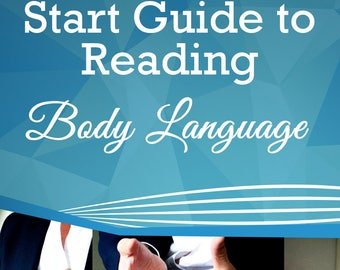 The Quick Start Guide to Reading Body Language