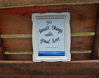 Do Small Things With Great Love St. Teresa of Calcutta Art Print