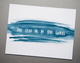 """You Lead Me By Still Waters Print // 5x7"""" / 6x8"""" / 8x10"""" // Bible Verse Charity Print // Blue Watercolour Brush Lettering Print"""