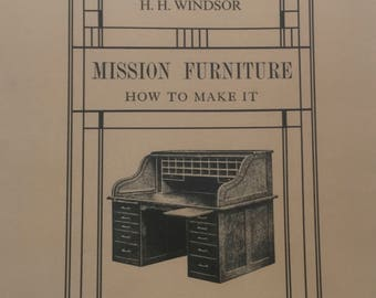 Mission Furniture, How To Make It, H.H. Windsor, Turn of the Century Furniture, Cabinet Making, Woodworking