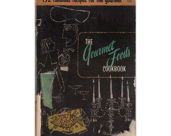 Vintage 1950s Gourmet Foods Cookbook 152 Fabulous Recipes for the Gourmet Culinary Arts Institute