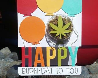 Happy Burn Day - Birthday Cannabis Greeting Card