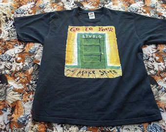 Fred Babb Go to your studio and make stuff Shirt Size Large art