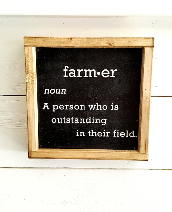 Farmer Definition Wood Sign 9x9 Small Wood Signs Home