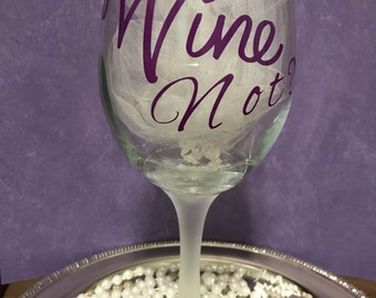 Wine Glass 20 0z - Wine Not?