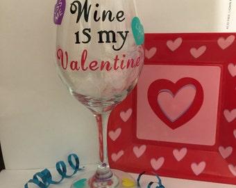 valentine wine glass wine is my valentine - Valentine Wine Glasses