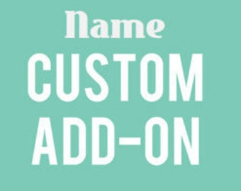 Name, Add-on, Personalization, Custom gift