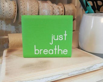 Just breathe small wood block, repurposed wood, home decor