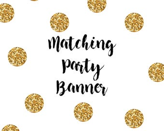 Printable Party Banner, A La Carte Party Banner, Matching Party Banner