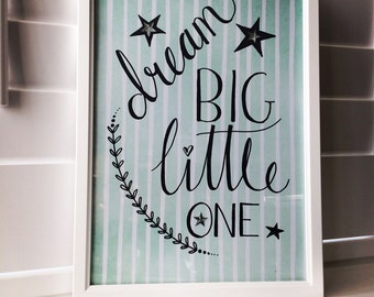 Dream Big Little One handwritten Quote